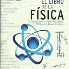 Libros: EL LIBRO DE LA FÍSICA. / CLIFFORD PICKOVER.. Lote 262520615