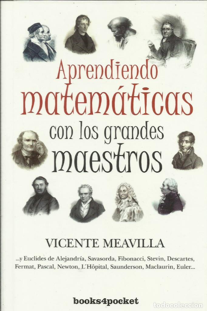 APRENDIENDO MATEMÁTICAS CON LOS GRANDES MATEMÁTICOS / VICENTE MEAVILLA. (Libros Nuevos - Ciencias, Manuales y Oficios - Física, Química y Matemáticas)