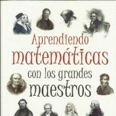 Libros: APRENDIENDO MATEMÁTICAS CON LOS GRANDES MATEMÁTICOS / VICENTE MEAVILLA.. Lote 262521525