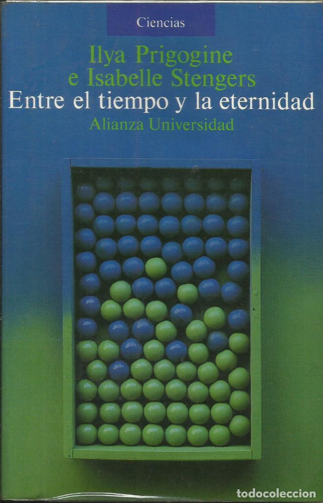 ENTRE EL TIEMPO Y LA ETERNIDAD / ILYA PRIGOGINE. (Libros Nuevos - Ciencias, Manuales y Oficios - Física, Química y Matemáticas)