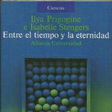Libros: ENTRE EL TIEMPO Y LA ETERNIDAD / ILYA PRIGOGINE.. Lote 262523830