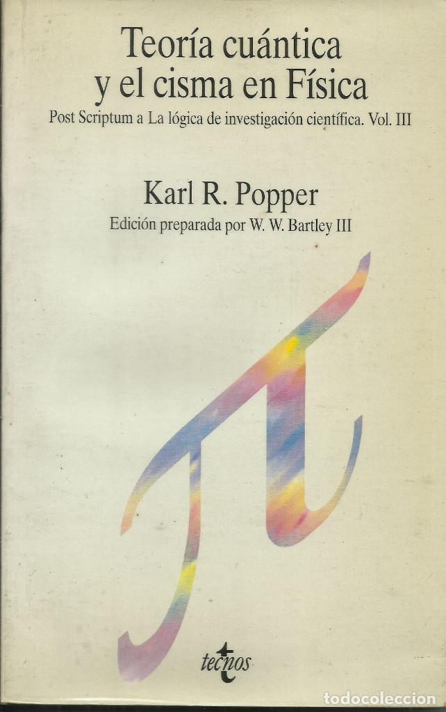 TEORÍA CUÁNTICA Y EL CISMA EN FÍSICA / KARL POPPER. (Libros Nuevos - Ciencias, Manuales y Oficios - Física, Química y Matemáticas)