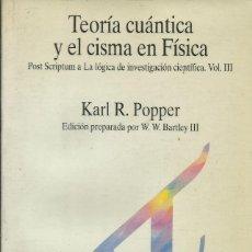 Libros: TEORÍA CUÁNTICA Y EL CISMA EN FÍSICA / KARL POPPER.. Lote 262862980