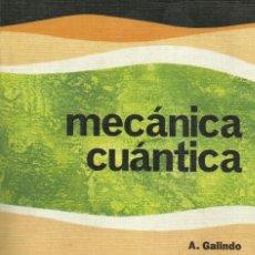 Livres: MECÁNICA CUÁNTICA / A. GALINDO. P. PASCUAL. Lote 265948718