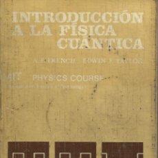 Libros: INTRODUCCIÓN A LA FÍSICA CUÁNTICA / FRENCH Y TAYLOR.. Lote 265949498