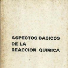 Libros: ASPECTOS BÁSICOS DE LA REACCIÓN QUÍMICA / ALBINO CASTRO.. Lote 265950483