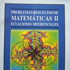 Libros: PROBLEMAS RESUELTOS DE MATEMÁTICAS II. ECUACIONES DIFERENCIALES. Lote 266320243