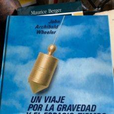 Livres: UN VIAJE POR LA GRAVEDAD Y EL ESPACIO-TIEMPO. Lote 268614054