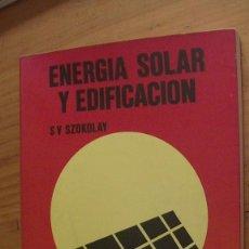 Libros: ENERGÍA SOLAR Y EDIFICACIÓN, SZOKOLAY S V. BLUME. 1978. Lote 269319433