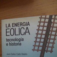 Libros: LA ENERGÍA EÓLICA: TECNOLOGÍA E HISTORIA. CÁDIZ DELEITO, JUAN CARLOS. HERMANN BLUME., 1984. Lote 269320778