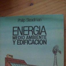 Libros: ENERGÍA, MEDIO AMBIENTE Y EDIFICACIÓN STEADMAN, PHILIP. BLUME, MADRID, 1982. Lote 269321748