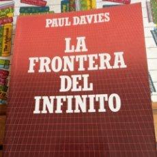Libros: LA FRONTERA DEL INFINITO - PAUL DAVIES. Lote 269416223