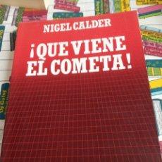 Libros: ¡ QUÉ VIENE EL COMETA! NIGEL CALDER. Lote 269417093