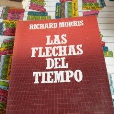 Libros: LAS FLECHAS DEL TIEMPO. - RICHARD MORRIS. Lote 269417538