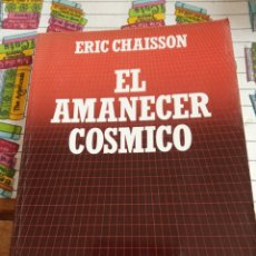 Libros: EL AMANECER CÓSMICO - ERIC CHAISSON. Lote 269420298