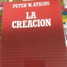Libros: LA CREACIÓN - PETER W. ATKINS. Lote 269438803