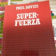 Libros: SUPERFUERZA - PAUL DAVIES. Lote 269439103