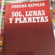 Libros: SOL, LUNAS Y PLANETAS. - ERHARD KEPPLER. Lote 269439523