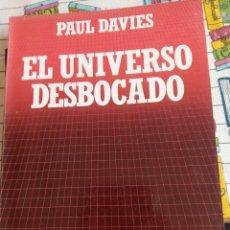 Libros: EL UNIVERSO DESBOCADO - PAUL DAVIES. Lote 269442193