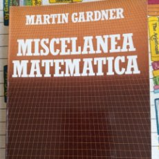 Livros: MISCELÁNEA MATEMÁTICA - MARTIN GARDNER. Lote 269443453