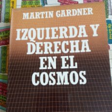 Libros: IZQUIERDA Y DERECHA EN EL COSMOS - MARTIN GARDNER. Lote 269445133