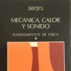 Libros: MECÁNICA, CALOR Y SONIDO. FUNDAMENTOS D FÍSICA TOMO 1. SEARS. NUEVO. Lote 270138713