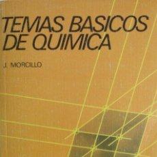 Libros: TEMÁS BÁSICOS DE QUIMICA. J. MORCILLO. NUEVO. Lote 270876598