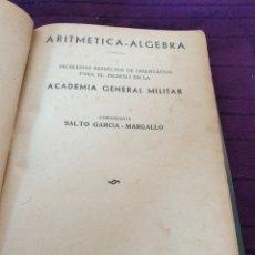 Livres: ANTIGUO LIBRO ARITMÉTICA-ALGEBRA ACADEMIA GENERAL MILITAR 1948. Lote 273167493