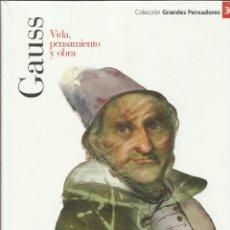 Libros: GAUSS. VIDA , PENSAMIENTO Y OBRA.. Lote 274420573