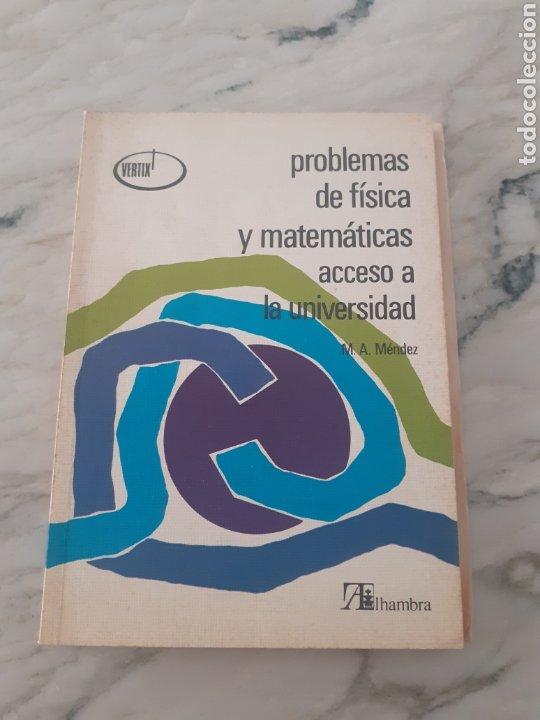 PROBLEMAS DE FÍSICA Y MATEMÁTICAS ACCESO A LA UNIVERSIDAD 1981 M. A. MÉNDEZ PÉREZ 1ª ED. ALHAMBRA (Libros Nuevos - Ciencias, Manuales y Oficios - Física, Química y Matemáticas)