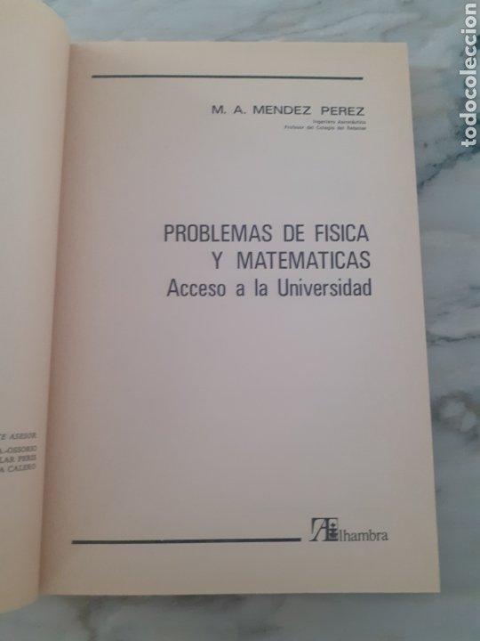 Libros: PROBLEMAS DE FÍSICA Y MATEMÁTICAS ACCESO A LA UNIVERSIDAD 1981 M. A. MÉNDEZ PÉREZ 1ª ED. ALHAMBRA - Foto 2 - 275985153