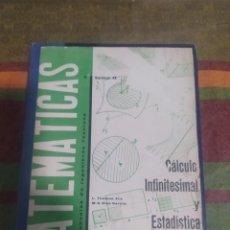 Libros: MATEMÁTICAS CÁLCULO INFINITESIMAL Y ESTADÍSTICA AÑO 1965. Lote 276994988