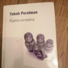 Libros: ÁLGEBRA RECREATIVA. Lote 288723388