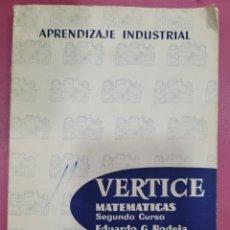 Libros: APRENDIZAJE INDUSTRIAL VERTICE MATEMÁTICAS SEGUNDO CURSO EDUARDO G RODEJA. Lote 290479063