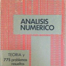 Libros: ANÁLISIS NUMÉRICO. TEORIA Y 775 PROBLEMAS RESUELTOS. FRANCIS S. NUEVO. Lote 297026603