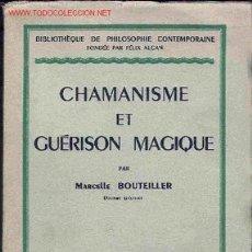 Libros: MARCELLE BOUTEILLER. CHAMANISME ET GUÉRISON MAGIQUE. PARIS, 1950. Lote 25760393