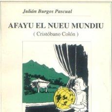 Libros: AFAYU EL NUEU MUNDIU (CRISTÓBANO COLÓN). Lote 26546207