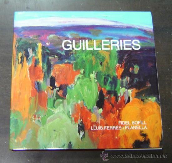 Libros: GUILLERIES - Fidel Bofill/Lluís Ferrés 1991 - Foto 2 - 13590326