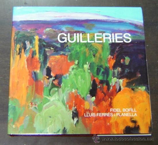 Libros: GUILLERIES - Fidel Bofill/Lluís Ferrés 1991 - Foto 4 - 13590326