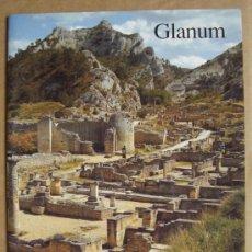 Libros: GLANUM (SAINT-RÉMY-DE-PROVENCE ( FRANCE). IMPORTANTE YACMIENTO GALO-ROMANO. Lote 14199320