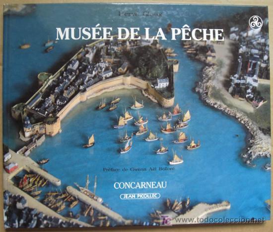 MUSÉE DE LA PÊCHE DE CONCARNEAU ( BRETAGNE, FRANCE ). MUSEOS DE EUROPA (Libros Nuevos - Idiomas - Francés)