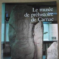 Libros: LE MUSÉE DE PRÉHISTORIE DE CARNAC ( BRETAGNE,FRANCE ). Lote 14199175