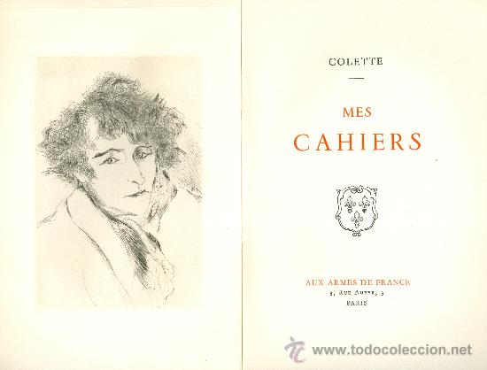COLETTE. MES CAHIERS. PARÍS, 1941. DEDICATORIA AUTÓGRAFA. (Libros Nuevos - Idiomas - Francés)