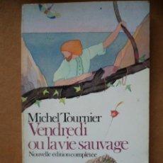 Livros: VENDREDI OU LA VIE SAUVAGE, POR MICHEL TOURNIER, 1985, 150 PAG. (EN FRANCES).. Lote 26397176