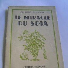 Libros: LE MIRACLE DU SOJA--EL MILAGRO DE LA SOJA. Lote 27984923