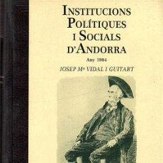 Libros: INSTITUCIONS POLITIQUES I SOCIALS D'ANDORRA-ANY 1984-JOSEP Mª VIDAL I GUITART-ED.PROM.LITERARIES. Lote 29977377