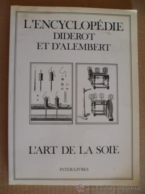 L'ENCYCLOPÉDIE DIDEROT ET D'ALEMBERT - L'ART DE LA SOIE / INTER LIVRES (EN FRANCÉS-VER FOTOS). (Libros Nuevos - Idiomas - Francés)