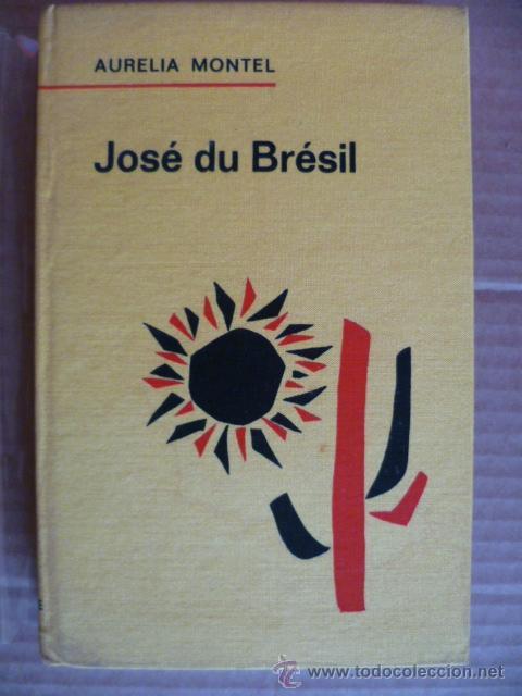 JOSÉ DU BRESIL (EN FRANCES) AURELIA MONTEL (Libros Nuevos - Idiomas - Francés)