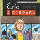 Libros: ERIC A DISPARU, RÉGINE BOUTÉGÈGE SUSUNNA LONGO. Lote 33891101