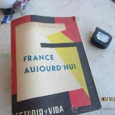 Libros: FRANCE AUJOURD'HUI DE LUIS GRANDIA. Lote 34100721